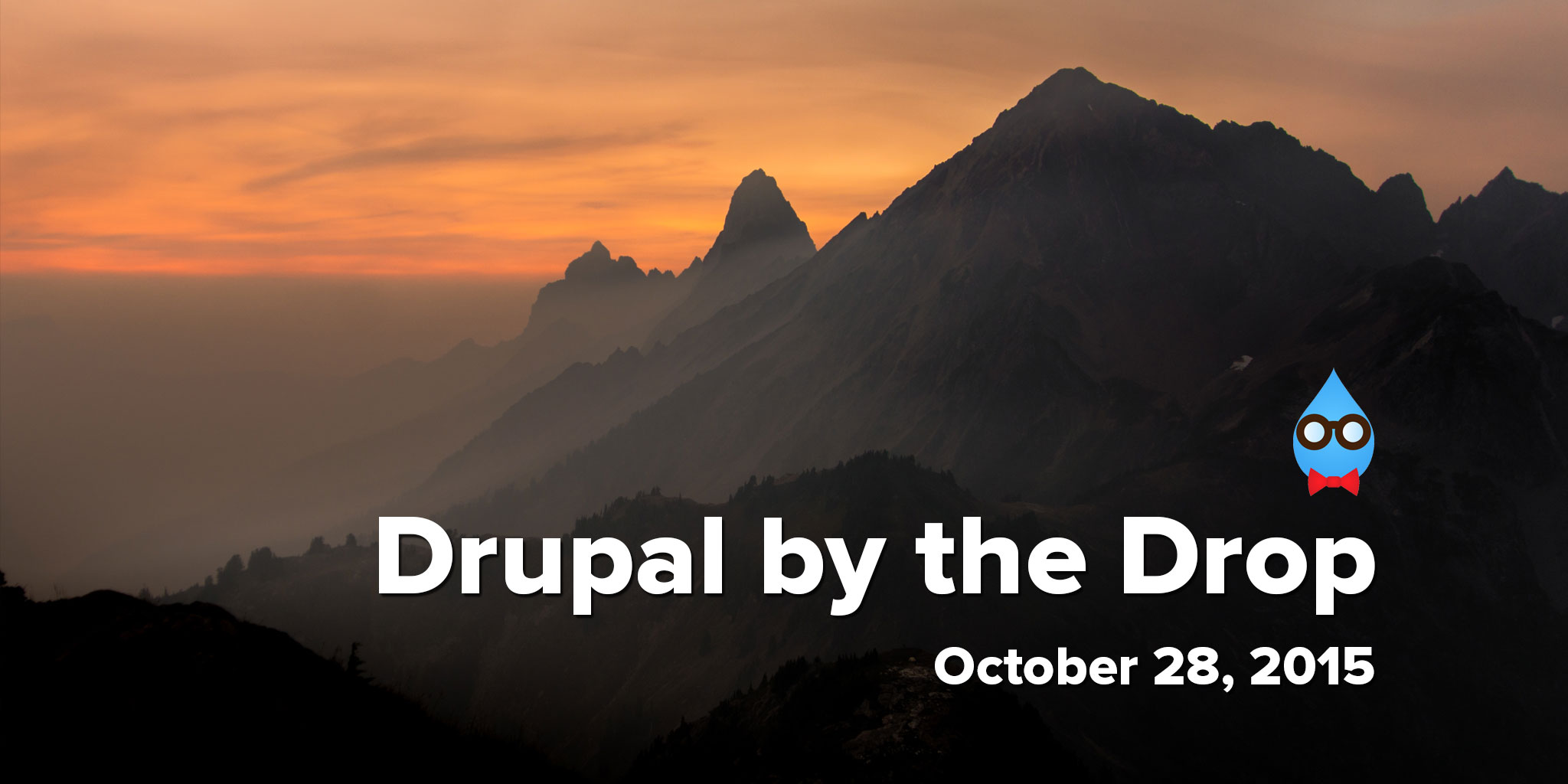 Drupal by the Drop: October 28, 2015