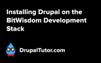 Installing Drupal on the BitWisdom Development Stack