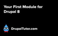Your First Module for Drupal 8
