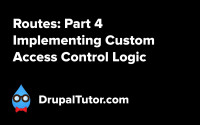 Routes: Part 4 - Implementing Custom Access Control Logic