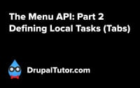Menu API: Part 2 - Defining Local Tasks (Tabs)
