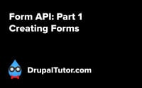 Form API: Part 1 - Creating Forms