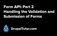 Form API: Part 2 - Validation and Submission Handling