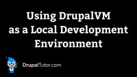 Using DrupalVM as a Local Development Environment